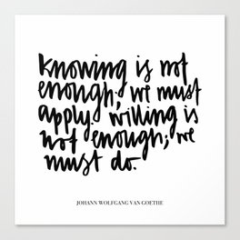 knowing is not enough Canvas Print