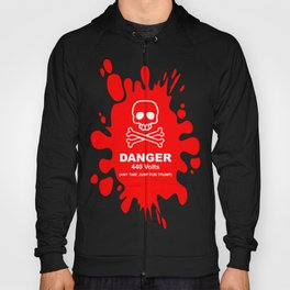 Danger - 440 Volts - Any Time Jump for Trump - Funy Quotes Hoody