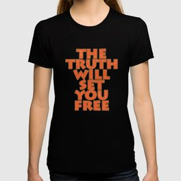 """Simple yet attractive tee design with text """"The Truth Will Set You Free"""". Makes a nice gift too!  T-shirt"""
