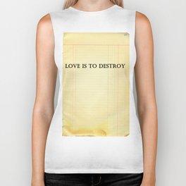 Love is to destroy Biker Tank