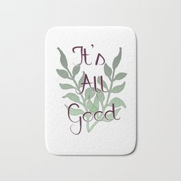 It's All Good Bath Mat