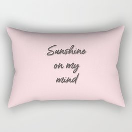 sunshine on my mind Rectangular Pillow