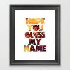 Hope you Guess my Name - White Framed Art Print