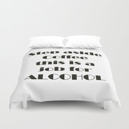 Step Aside Coffee Duvet Cover