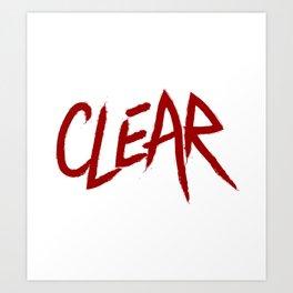 .: CLEAR :. Art Print