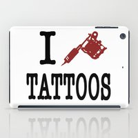 tattoos iPad Cases featuring I love Tattoos by Hernart