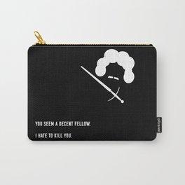 You Seem A Decent Fellow Carry-All Pouch
