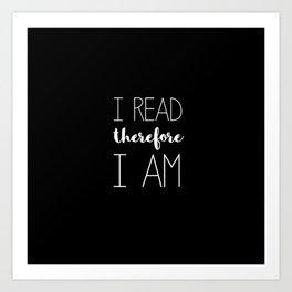 i read therefore i am // black Art Print