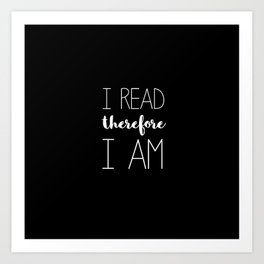 i read therefore i am // black Art Print