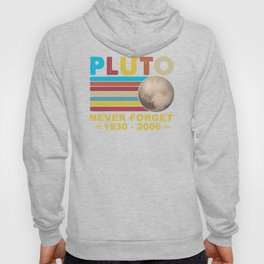 Pluto Never Forget 1930 - 2006 Space Science Outfit Hoody