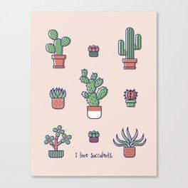 I Love Succulents Canvas Print