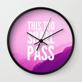 This Too Shall Pass- Purple Pink Sunset Mountain Wall Clock