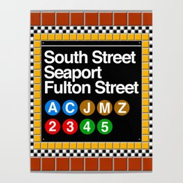subway south street seaport sign Poster