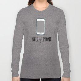 INeed my iPhone Long Sleeve T-shirt