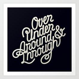 Over Under Around & Through Art Print