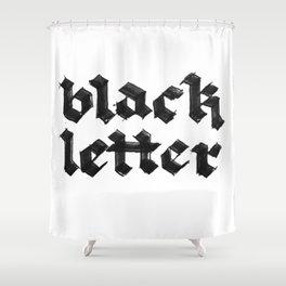 Black Letter fraktur gothic Shower Curtain