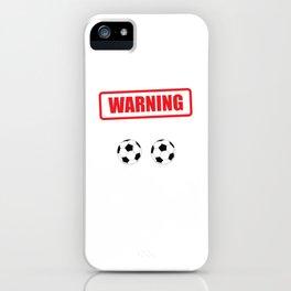 Warning I Kick Balls Funny Soccer Athlete T-Shirt iPhone Case