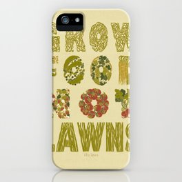 Grow Food Not Lawns iPhone Case