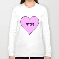 psycho Long Sleeve T-shirts featuring Psycho by fyyff