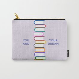 You and Your Dream Carry-All Pouch