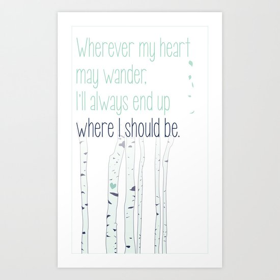 Wherever my heart may wander. Art Print