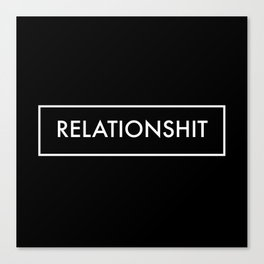 Relationshit Canvas Print