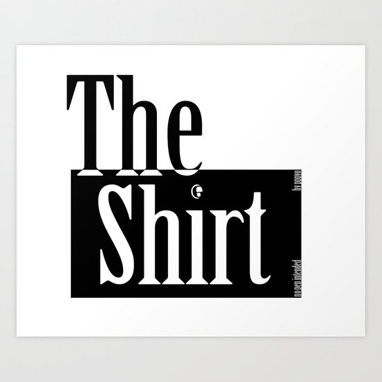 The Shirt Art Print