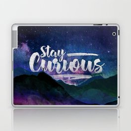 Stay Curious - Go explore the planet the stars and nature Laptop & iPad Skin