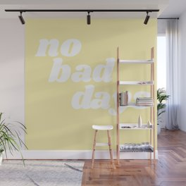 no bad days VIII Wall Mural