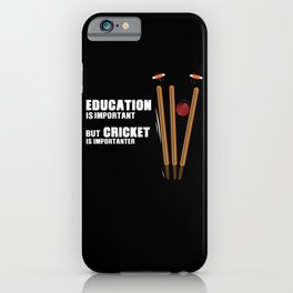 Cricket Is Important Funny iPhone Case