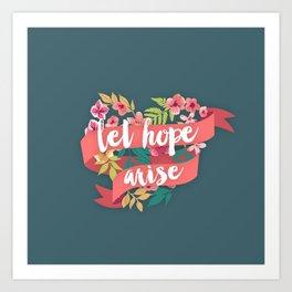 Let Hope Arise Art Print