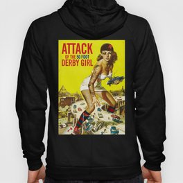 Attack of the 50 Foot Derby Girl Hoody