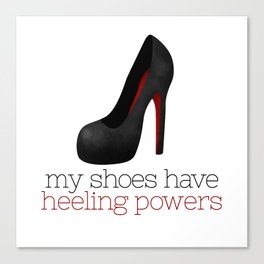 My Shoes Have Heeling Powers Canvas Print