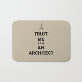 TRUST ME I AM AN ARCHITECT Bath Mat