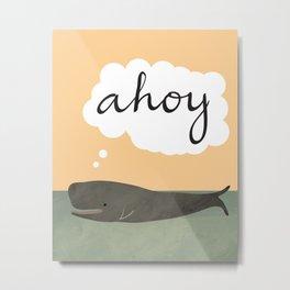 Ahoy! Whale Print Metal Print