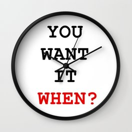 you want it when Wall Clock