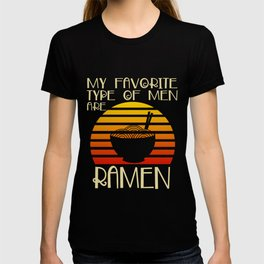 Favorite Type Of Men Ramen Kawaii Japanese Noodles Vintage Retro T-Shirt