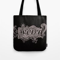 weird Tote Bags featuring Weird by Rocky Quarry