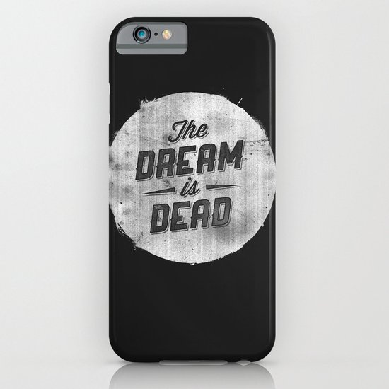 The Dream Is Dead iPhone & iPod Case