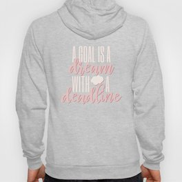 A goal is a dream with a deadline // Napoleon Hill Hoody