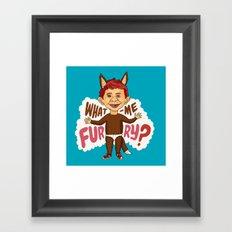 What—me furry? Framed Art Print