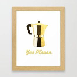 Coffee? Yes Please. Framed Art Print