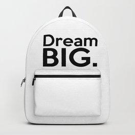 Dream BIG. Backpack