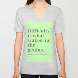Difficulty is what wakes up the genius. Nassim Nicholas Taleb Unisex V-Neck