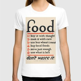 Food, Don't Waste It - WWI Poster, 1917 T-shirt