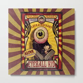 The Extraordinary Eyeball Kid- Sideshow Poster Metal Print