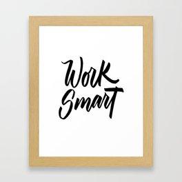 Work Smart Framed Art Print