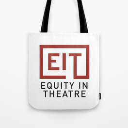 Equity in Theatre Tote Bag