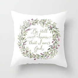 Be Still and Know Green - Psalm 46:10 Throw Pillow