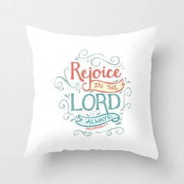 Rejoice in the Lord Throw Pillow